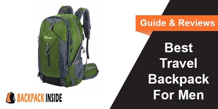 Best Travel Backpack For Men Guide & Reviews